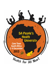 The first South African People's Health University (SAPHU) took place (2-6 December 2013) at the School of Public Health, University of Western Cape) organised by PHM South Africa in conjuction with the National Education, Health and Allied Workers' Union (NEHAWU)